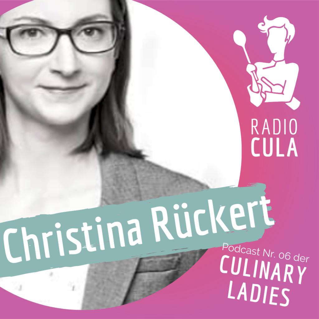 Radio Cula Podcast der Culinary Ladies Christina Rückert
