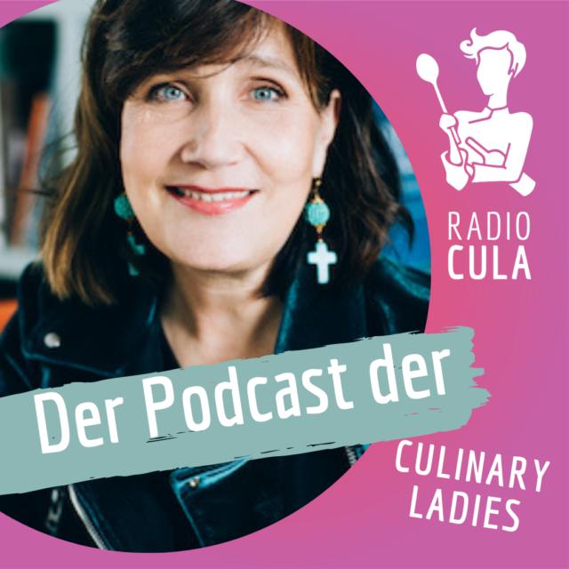 Radio Cula - der Podcast der Culinary Ladies mit Stephanie Bräuer